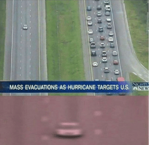 Me 🚘 IRL: MASS EVACUATIONS AS HURRICANE TARGETS US. N  NEW  D 1 Me 🚘 IRL