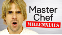 You've seen MasterChef. You've seen MasterChef Junior. Are you ready for MASTERCHEF MILLENNIALS?!: Master  Chef  MILLENNIALS You've seen MasterChef. You've seen MasterChef Junior. Are you ready for MASTERCHEF MILLENNIALS?!