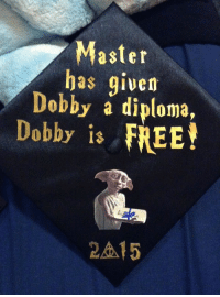 Memes, 🤖, and Cap: Master  has given  Dobby a diploma,  Dobby is FREE!  RA15 This graduation cap is goals!