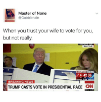 In case you didn't know we started a news account @jerrynews to make everyone a little less dumb.: Master of None  Gabbienain  When you trust your wife to vote for you,  but not really.  New York  ELECTIONNIGHTINAMERICA  4 42 36  ON CNN  BREAKING NEWS  TRUMP CASTS VOTE IN PRESIDENTIAL RACE  CNN  NAS  11.06 In case you didn't know we started a news account @jerrynews to make everyone a little less dumb.