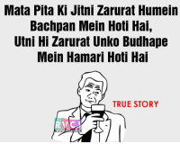 Support your parents!: Mata Pita Ki Jitni Zarurat Humein  Bachpan Mein Hoti Hai,  Utni Hi Zarurat Unko Budhape  Mein Hamari Hoti Hai  TRUE STORY Support your parents!