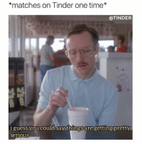 true story, I actually met my best friend on @tinder spon: *matches on Tinder one time*  @TINDER  you could say things are gettingpretty  guess  serious true story, I actually met my best friend on @tinder spon
