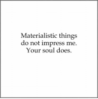 """Instagram, Memes, and 🤖: Materialistic things  do not impress me  Your soul does 6,312 Likes, 41 Comments - sapiosexuals (@iheartintelligence) on Instagram: """"#Sapiosexuals #Intelligence #IntelligenceIsSexy"""""""