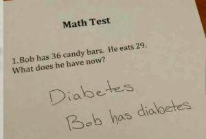 Math Test: Math Test  1. Bob has 36 candy bars. He eats 29.  What does he have now?  Diabetes  Bob has dialbetes Math Test