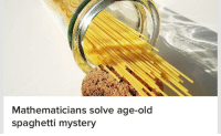 Spaghetti, Old, and Mystery: Mathematicians solve age-old  spaghetti mystery