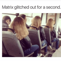 Bruh she getting skinnier and skinnier through the glitch 😂 funnymemes funnyshit funmemes100 instadaily instaday daily posts fun nochill girl savage girls boys men women lol lolz follow followme follow for more funny content 💯 @funmemes100: Matrix glitched out for a second Bruh she getting skinnier and skinnier through the glitch 😂 funnymemes funnyshit funmemes100 instadaily instaday daily posts fun nochill girl savage girls boys men women lol lolz follow followme follow for more funny content 💯 @funmemes100