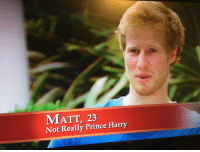 """Girls, Prince, and Prince Harry: MATT, 23  Not Really Prince Harry <p><a class=""""tumblr_blog"""" href=""""http://ladycave.tumblr.com/post/86473330815/this-show-is-genius-twelve-american-girls-date-a"""" target=""""_blank"""">ladycave</a>:</p> <blockquote> <p>THIS SHOW IS GENIUS. Twelve American girls date a Prince Harry look alike while thinking he IS Prince Harry.</p> </blockquote>"""