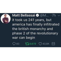 I got choked up when she walked down the aisle to This Is America.: Matt Bellassai @M... .7h  it took us 241 years, but  america has finally infiltrated  the british monarchy and  phase 2 of the revolutionary  war can begin  83 t18,679 43.8K I got choked up when she walked down the aisle to This Is America.