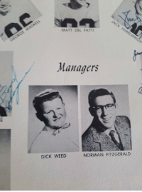 Found this handsome fellow in my grandma's yearbook: MATT DEL FATTI  Managers  DICK WEED  NORMAN FITZGERALD Found this handsome fellow in my grandma's yearbook