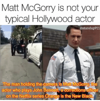 This is what a good educated samaritan using his platform in a positive light looks like. So much respect for @mattmcgorry standup911 bethechange: Matt McGorry is not your  typical Hollywood actor  @standup911  The man holding the camera is Matt McGorry sthe  actor who plays John Bennett a corrections officer  on the Netflix series Orange is the New Black This is what a good educated samaritan using his platform in a positive light looks like. So much respect for @mattmcgorry standup911 bethechange