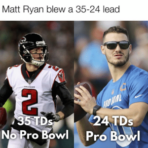 Memes, Pro, and Bowl: Matt Ryan blew a 35-24 lead  5TDs  24 TDs  No Pro Bowl Pro Bow Guy was not meant to have a lead