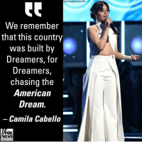 Camila Cabello issued this statement on Dreamers while introducing a performance by @u2 at the 60th annual Grammy Awards.: (Matt Sayles/lnvision/AP)  We remember  that this country  was built by  Dreamers, for  Dreamers,  chasing the  0r*  American_  Drea1.  Camila Cabello-  FOX  NEWS Camila Cabello issued this statement on Dreamers while introducing a performance by @u2 at the 60th annual Grammy Awards.