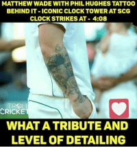 MATTHEW WADE WITH PHIL HUGHES TATTOO  BEHIND IT ICONIC CLOCK TOWER AT SCG  CLOCK STRIKES AT 4:08  TROLL  CRICKET  WHAT A TRIBUTE AND  LEVEL OF DETAILING Well done Wade 👌 <monster>