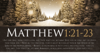 Christmas, God, and Jesus: MATTHEW1:21-23  AND SHE SHALL BRING FORTH A SON, AND THOU SHALT CALL HIS NAME JESUS: FOR HE SHALL SAVE HIS PEOPLE  FROM THEIR SINS. NoW ALL THIS WAS DONE, THAT IT MIGHT BE FULFILLED WHICH WAS SPOKEN OF THE  LORD BY THE PROPHET, SAYING, 21 BEHOLD, A VIRGIN SHALL BE WITH CHILD, AND SHALL BRING FORTH A  SON, AND THEY SHALL CALL HIS NAME EMMANUEL, WHICH BEING INTERPRETED IS, GOD WITH US, KT