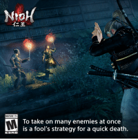 Dank, 🤖, and Strategy: MATURE 17+  ESRB  To take on many enemies at once  is a fool's strategy for a quick death Overzealousness is fatal in #Nioh. Defy death with this tip. Learn more here: play.st/2jExbuM