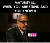 Maturity is..😊 rvcjinsta: MATURITY IS  WHEN YOU ARE STUPID AND  YOU KNOW IT  V CJ  WWW. RVC J.COM Maturity is..😊 rvcjinsta