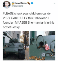 Title: Maul Dean  @paullicino  PLEASE check your children's candy  VERY CAREFULLY this Halloween. I  found an M4A3E8 Sherman tank in this  box of Pocky.  2 Title