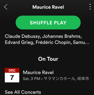 Who's going? I cant wait to see him in person 😍😍😍: Maurice Ravel  SHUFFLE PLAY  Claude Debussy, Johannes Brahms,  Edvard Grieg, Frédéric Chopin, Samu...  On Tour  DEC  Maurice Ravel  7  Sat, 3 PM·サラマンカホール,岐阜市  See All Concerts Who's going? I cant wait to see him in person 😍😍😍