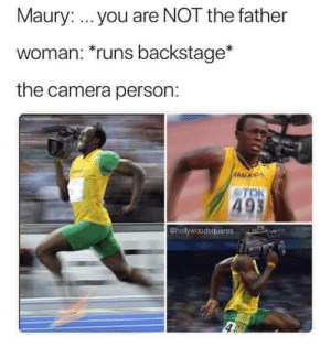 Gotta get that money shot by foe_rider MORE MEMES: Maury: you are NOT the father  woman: runs backstage*  the camera person:  JAMACA  TDK  49  @hollywoodsquares Gotta get that money shot by foe_rider MORE MEMES
