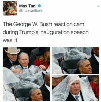 George W. Bush, Memes, and Itani: Max Tani  @maxwel Itani  The George W. Bush reaction cam  during Trump's inauguration speech  was lit At one point he realized he was on camera and started laughing
