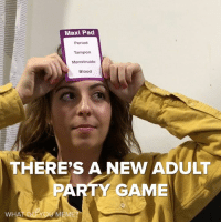 maxi pad: Maxi Pad  Period  Tampon  Menstruate  Blood  THERE'S A NEW ADULT  PARTY GAME  L DO YOU MEME?  WHA