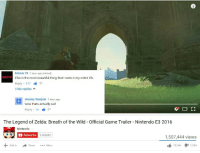 me irl: Maxus 99 1 hour ago (edited)  MAKUS59 T  is the most beautiful thing that see  in my entire life  his n Reply 177  Hide replies  A  Wesley Sneijder 1 hour ago  wow thats actually sad  Reply 16  The Legend of Zelda: Breath of the Wild Official Game Trailer Nintendo E3 2016  Nintendo  Subscribe  1,700,683  1,507,444 views  Add to  Share  More  u 73,246  1,384 me irl