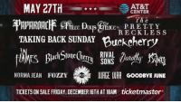 JUST ANNOUNCED!   We will be playing River City Rockfest  in San Antonio, TX on May 27!!  Tickets on sale Friday at 10AM CST at www.rivercityrockfest.com !: MAY 27TH  AT&T  CENTER  t he  PRETTY  RECKLESS  TAKING BACK SUNDAY Buckcherry  RIVAL  NORMA JEAN FozzY WER  URGE WAR GooDBYE JUNE  TICKETSON SALE FRIDAY. DECEMBER 16TH AT10AM ticketmaster JUST ANNOUNCED!   We will be playing River City Rockfest  in San Antonio, TX on May 27!!  Tickets on sale Friday at 10AM CST at www.rivercityrockfest.com !