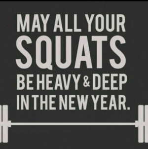 gym new year quotes a cgmvkceaaxinl - Free Download Happy New Year ...: MAY ALL YOUR  SQUATS  BE HEAVY &DEEP  INTHE NEW YEAR. gym new year quotes a cgmvkceaaxinl - Free Download Happy New Year ...