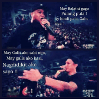 Surprise Freestyle Battle!   Dello vs Thike!  https://youtu.be/dAQPkpvH3fA  (c) Jerome Alon Legasto: May Galis ako sabi nito,  May galis ako kasi,  Nagdidikit ako  Sayo  May Balat si gago  Pulang pula!  Ay hindi pala, Galis  siya! Surprise Freestyle Battle!   Dello vs Thike!  https://youtu.be/dAQPkpvH3fA  (c) Jerome Alon Legasto