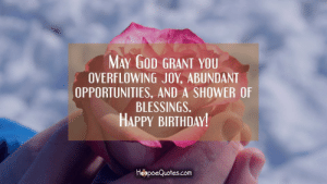 Thank You for the Birthday Wishes Meme Unique Stunning Thank You for ...: MAY GOD GRANT YOU  OVERFLOWING JOY, ABUNDANT  OPPORTUNITIES, AND A SHOWER OF  BLESSINGS.  HAPPY BIRTHDAY  HepoeQuotes.com Thank You for the Birthday Wishes Meme Unique Stunning Thank You for ...