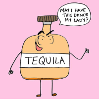 Dancing, Love, and Memes: MAY I HAVE  THIS DANCE  MY LADY?  TEQUILA **BLUSHES** WHY MR. TEQUILA YES I LOVE DANCING WITH YOU!!!!!