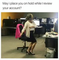 🤣🤣🤣🤣 So this the reason the hold times be so long ...... TGIF Yogotti rakeitup weak workflow lol: May i place you on hold while I review  your account? 🤣🤣🤣🤣 So this the reason the hold times be so long ...... TGIF Yogotti rakeitup weak workflow lol