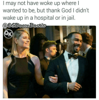 Blessed, Jail, and Memes: may not have woke up where  wanted to be, but thank God didn't  wake up in a hospital or in jail  DOOO 🙏Go follow ➡@boutmyblessings For the most viral memes on social media ✔check out @quotekillahs Dm us to reach over a 1,000,000💪ACTIVE followers for your promotion and marketing needs. Our advertising network consist of ♻@qk4life 💯@terryderon 😂@tales4dahood 👑@ogboombostic 😍@just2vicious 💃@libra_and_aries 🙏@boutmyblessings ogboombostic boutmyblessings quotekillahs kingofquotes inspirational motivational imblessed trustandbelieve dontquit youcanmakeit blessing faith truestory prayers word real realtalk facts bible nolie truthbetold reallifesituations wisdom wordstoliveby thatpart Godisgood praisehim Godlovesyou thankyoujesus