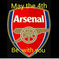 May the 4th be with you StarWarsDay: May the 4th  Arsenal  Be  ith you May the 4th be with you StarWarsDay