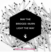 <3 http://goo.gl/bz8e9y: MAY THE  BRIDGES I BURN  LIGHT THE WAY  amspire for Life eoele <3 http://goo.gl/bz8e9y