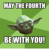 May the 4th: MAY THE FOURTH  BE WITH YOU!