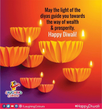 Wish You All A Very #HappyDiwali :) #Diwali #Deepawali: May the light of the  diyas guide you towards  the way of wealth  & prosperity  Happy Diwali  LAUGHING  f/LaughingColours  Wish You All A Very #HappyDiwali :) #Diwali #Deepawali