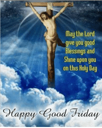 May the Lord  give you good  Blessings and  Shine upon you  on this Holy Day  CoCappy Good Friday itsfriday friday fridays tgif fbf tbf goodfriday viernessanto fridayvibes topofthemorning mood puertoricansbelike latinasbelike statusquotes belike may the lord give you good blessings and shine upon you on this holyday 🙏🏻 amen 😊 happygoodfriday hope all you guys have a blessed and wonderful easterweekend 🐰