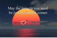 May the miracle you need  be just around the corner  Think Positive Words <3 Think Positive words