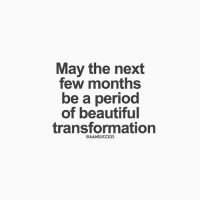 Wishing you all the best 6amsuccess: May the next  few months  be a period  of beautiful  transformation  @6AMSUCCESS Wishing you all the best 6amsuccess