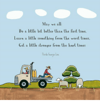Amen!  <3  thank you Red Tractor Designs!   <3: May we all  Do a little bit better than the first time.  Learn a little something from the worst times.  Get a little stronger from the hurt times  Florida Georgia Line Amen!  <3  thank you Red Tractor Designs!   <3
