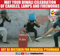 #HappyDiwali: MAY YOUR DIWALI CELEBRATION  OF CANDLES, LAMPS AND FIREWORKS  LAUGHING  Colours  NOT BE MISTAKEN FOR MANIACAL PYROMANIA #HappyDiwali