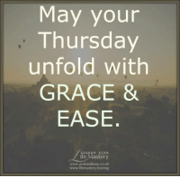 Life Mastery Personal Development, Coaching & Training #GrahamKeanLifeMastery ✫*¨`*✶.¸¸.✻✿✻.¸¸.✶*¨`*✫: May your  Thursday  unfold with  GRACE &  EASE  GRAHAM KEAN  ife  astery  www.grahamkean co uk  www.rifemastery training Life Mastery Personal Development, Coaching & Training #GrahamKeanLifeMastery ✫*¨`*✶.¸¸.✻✿✻.¸¸.✶*¨`*✫