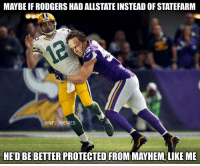 Football, Memes, and Nfl: MAYBE IF RODGERS HAD ALLSTATE INSTEAD OF STATEFARM  @NFL MEMES  HED BE BETTER PROTECTED FROM MAYHEM, LIKE ME New @Allstate ad https://t.co/PxnAOvurix