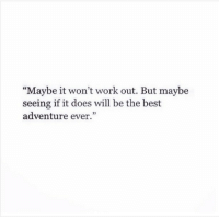 """Instagram, Target, and Tumblr: """"Maybe it won't work out. But maybe  seeing if it does will be the best  adventure ever."""" purplebuddhaproject:https://www.instagram.com/pbuddhaproject/"""