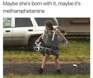 loloftheday:  New fashion style in Florida?: Maybe she's born with it, maybe it's  methamphetamine loloftheday:  New fashion style in Florida?