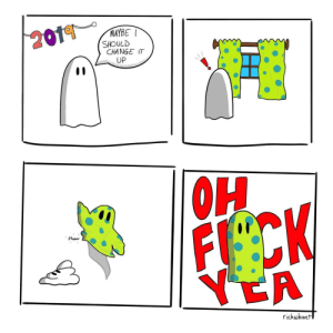 New year new me [OC]: MAYBE  SHOULD  CHANGE IT  UP  Fluwd  richwhaat New year new me [OC]