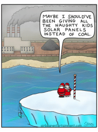 Funny, Kids, and Santa: MAYBE SHOULD'VE  BEEN GIVING ALL  THE NAUGHTY KIDS  SOLAR PANELS  INSTEAD OF COAL  airbearentertainment.com Stines  ·11(ク Santa having a second thought...