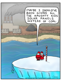 Kids, Naughty, and All The: MAYBE SHOULD'VE  BEEN GIVING ALL  THE NAUGHTY KIDS  SOLAR PANELS  INSTEAD OF COAL. Credit to u/AirBearEntertainment