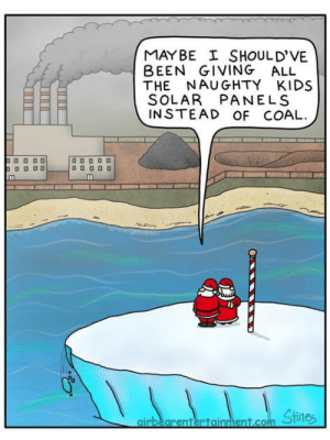 Dank, Memes, and Target: MAYBE SHOULD'VE  BEEN GIVING ALL  THE NAUGHTY KIDS  SOLAR PANELS  INSTEAD OF COAL  lE  airbearentertainment.com santa having a second thought by adogepepe MORE MEMES